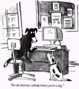 On the Internet, nobody knows your a dog